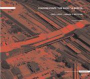 """Stazione-Ponte """"Sbb Basel"""" a Basilea. Cruz e: Mazzoni, Cristiana"""