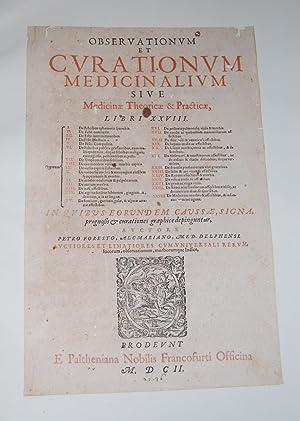 Observationum Et Curationum Medicinalium Sive Medicinae Theoricae: Foresto, Petro. (Petrus