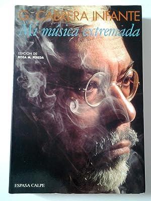 Mi música extremada: Guillermo Cabrera Infante (Edición de Rosa M. Pereda)