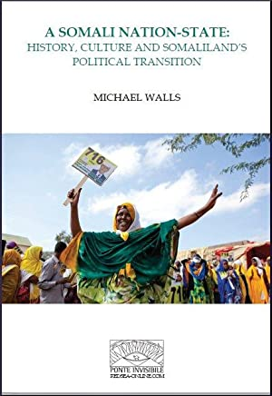 A Somali Nation-State : History, Culture and Somaliland?s Political Transition