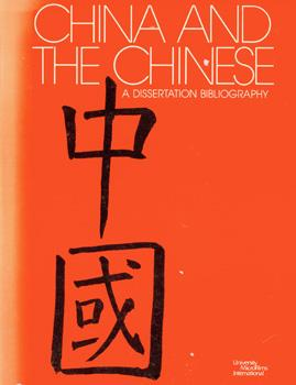 China And the Chinese: A Dissertation Bibliography.: University Microfilms International.