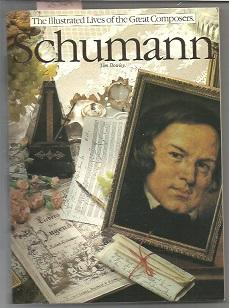Schumann Illustrated Lives Of The Great Composers