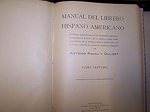 MANUAL DEL LIBRERO HISPANO-AMERICANO: INVENTARIO BIBLIOGRÁFICO DE: ANTONI PALAU Y