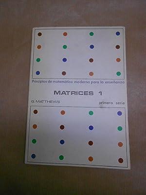 MATRICES 1.: MATHEWS, G.