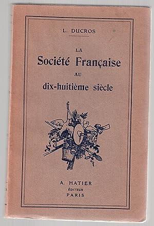 La société française au dix-huitième siècle: Louis Ducros