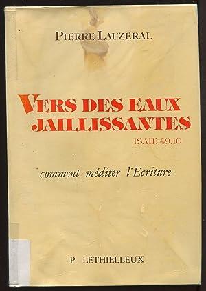 Vers des eaux jaillissantes Isaïe 49,10 -: Pierre Lauzeral