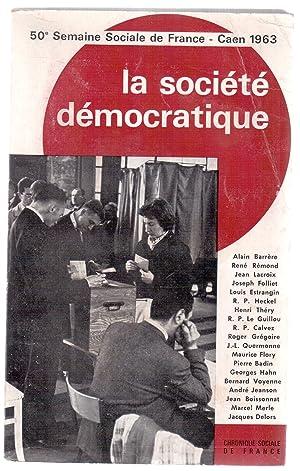 La société démocratique - 50ème Semaine Sociale: Alain Barrère, René
