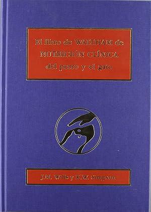 El libro de waltham de nutrici¢n clnica del perro/el gato: Wills, J./Simpson, K. W.