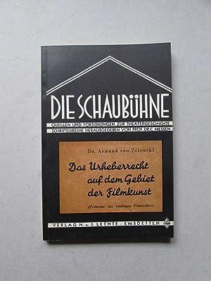 Die Schaubühne - Quellen und Forschungen zur Theatergeschichte, Band 9: Das Urheberrecht auf dem ...