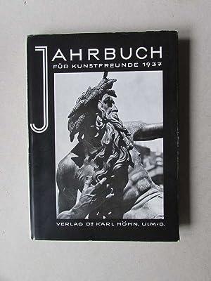 Jahrbuch für Kunstfreunde 1937: Pfisterer, Hermann A.: