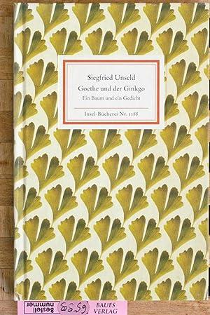Goethe und der Ginkgo : ein Baum: Unseld, Siegfried.