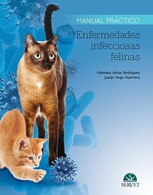 Enfermedades infecciosas felinas. Manual práctico: Vega Guerrero, Juanjo