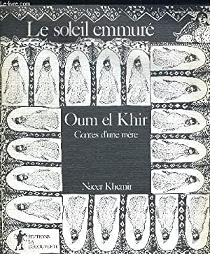 LE SOLEIL EMMURE. OUM EL KHIR. COLLECTION: KHEMIR NACER