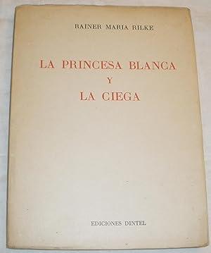 La princesa blanca y la ciega.: Rainer Maria Rilke.