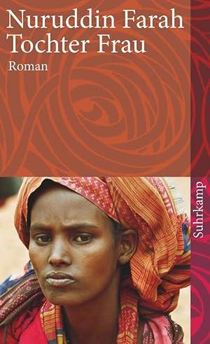 Tochter Frau : Roman: Nuruddin Farah