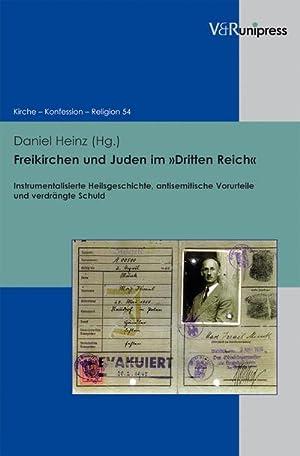 Freikirchen und Juden im »Dritten Reich« : Instrumentalisierte Heilsgeschichte, antisemitische ...