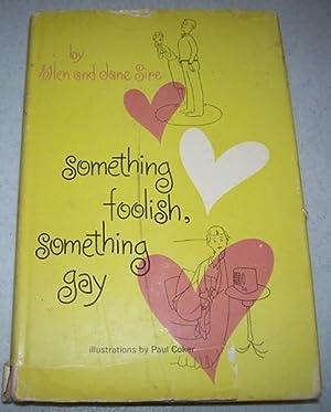 Something Foolish, Something Gay: Sire, Glen and