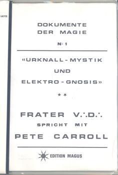 Urknall - Mystik und Elektro - Gnosis. Frater V. .D. . spricht mit Pete Carroll.: Ralph Tegtmeier (...