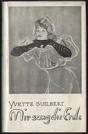 Mir sang die Erde. Reiseerinnerungen.: Guilbert, Yvette