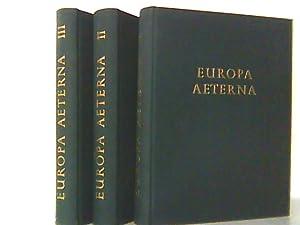 Europa aeterna. Band 1-3 hier in 3 Büchern komplett ! Eine Gesamtschau über das Leben Europas und ...