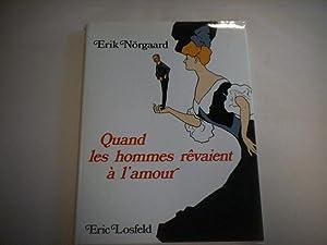 Quand les hommes revaient à l'amour.: Nörgaard, Erik.