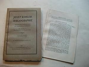 Josef Kohler Bibliographie. Verzeichnis aller Veröffentlichungen und hauptsächlichen Würdigungen.: ...