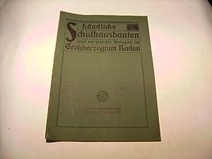 Ländliche Schulhausbauten und verwandte Anlagen im Großherzogtum Baden.: Warth, Otto