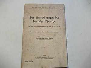 Der Kampf gegen die deutsche Sprache in den elsässischen Schulen von 1833-1870 vornehmlich nach den...