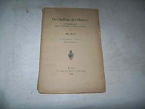 Der Aufbau der Materie. Drei Aufsätze über moderne Atomistik und Elektronentheorie.: Born, Max