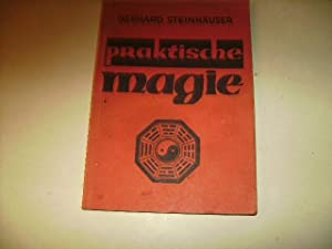 Praktische Magie.: Steinhäuser, Gerhard