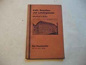 zur Hausweihe des katholischen Gesellen- und Lehrlingsheim gasthaus zum Anker Offenburg in baden am...