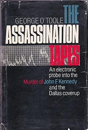 The Assassination Tapes: An Electronic Probe Into: O'Toole, George