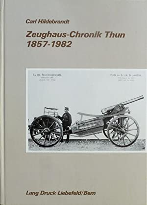 Zeughaus-Chronik Thun 1857?1982.