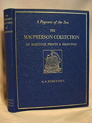 A PAGEANT OF THE SEA: THE MACPHERSON: Robinson, M.S.