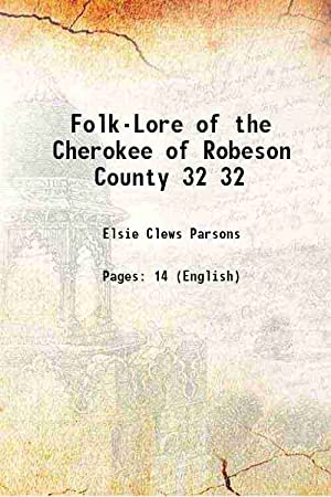Folk-Lore of the Cherokee of Robeson County: Elsie Clews Parsons