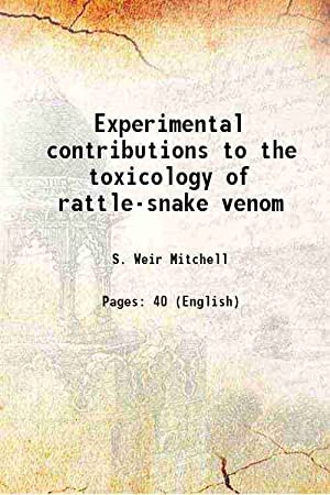 Experimental contributions to the toxicology of rattle-snake: S. Weir Mitchell