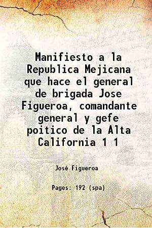 Manifiesto a la Republica Mejicana que hace: Figueroa, José, -,Zamorano,