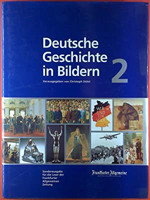 Deutsche Geschicte in Bildern 2. Sonderausgabe für die Leser der Frankfurter Allgemeinen Zeitung
