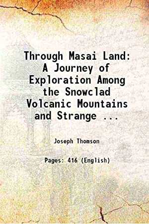 Through Masai Land A Journey of Exploration: Joseph Thomson