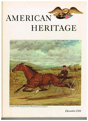 American Heritage: The Magazine of History; December: Jensen, Oliver (Editor);