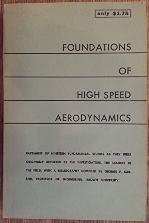 Foundations of High Speed Aerodynamics: Facsimiles of: Carrier, George F.