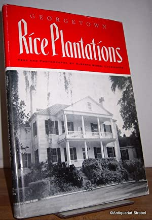 Georgetown rice plantations. (Fifth printing).: Lachicotte, Alberta Morel.