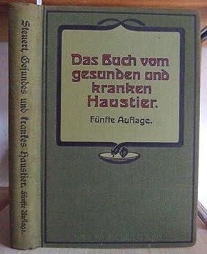 Das Buch vom gesunden und kranken Haustier.: Steuert, L.: