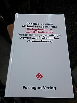 Seller image for Dialogdenken - Gesellschaftsethik. Wider die allgegenwärtige Gewalt gesellschaftlicher Vereinnahmung. for sale by Antiquariat Thomas Nonnenmacher