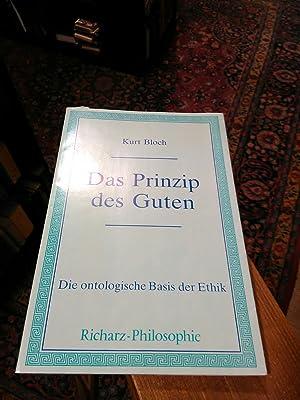 Das Prinzip des Guten. Die ontologische Basis: Bloch, Kurt F.: