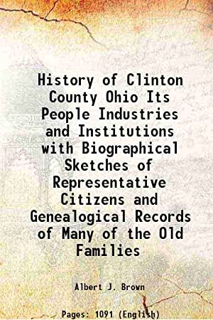 History of Clinton County Ohio Its People: Albert J. Brown
