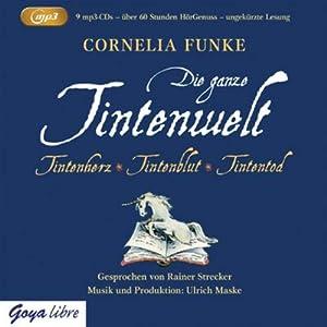 Die ganze Tintenwelt (MP3-Ausgabe) : Tintenherz, Tintenblut,: Cornelia Funke