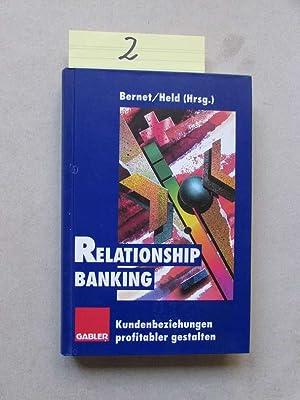 Relationship Banking - Kundenbeziehungen profitabler gestalten: Bernet, Beat und Peter Held: