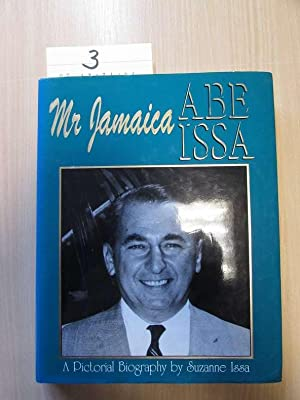 Mr Jamaica, Abe Issa - A pictorial biography: Issa, Suzanne: