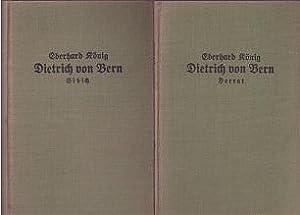 Dietrich von Bern. Bühnendichtung in drei Abenden: Sibich, Herrat, Rabenschlacht.: König, Eberhard: